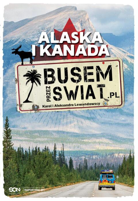Busem przez Świat. Alaska i Kanada – recenzja